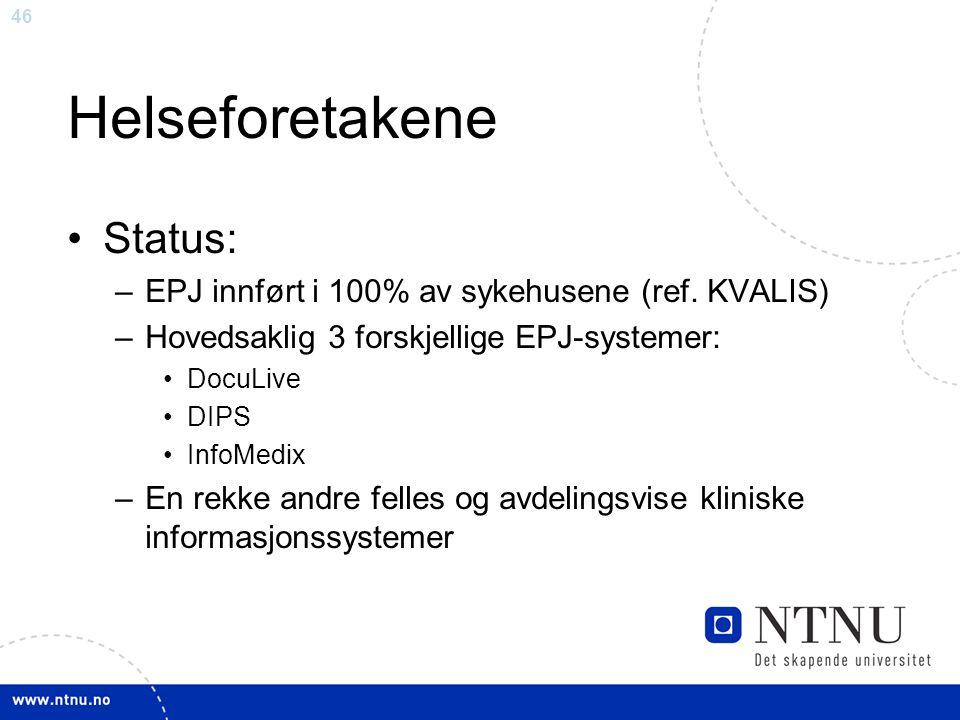 Helseforetakene Status: EPJ innført i 100% av sykehusene (ref. KVALIS)