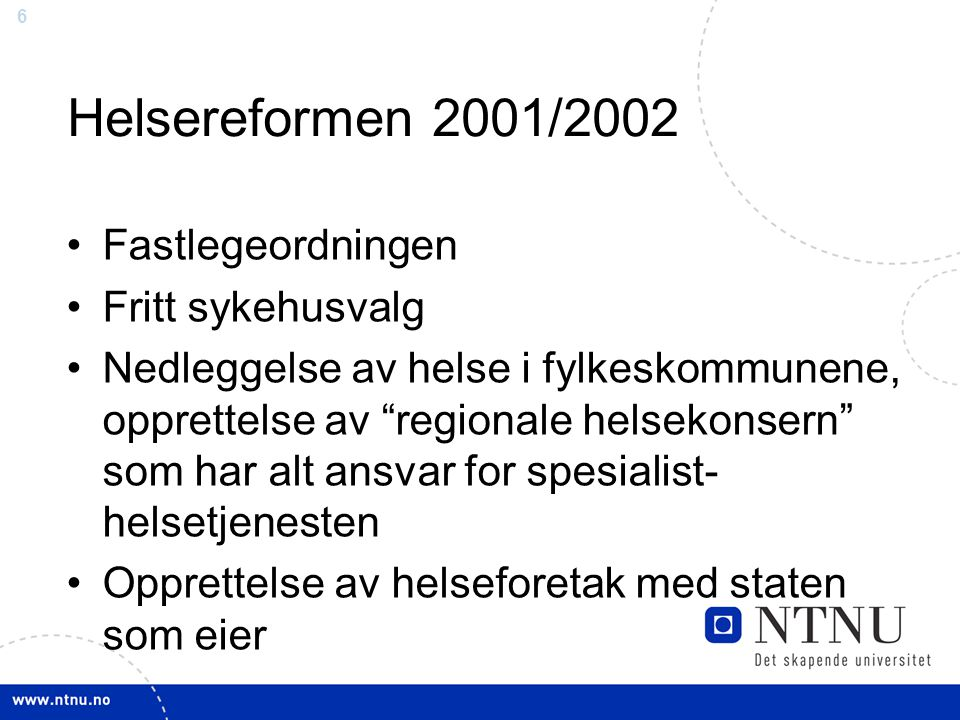 Helsereformen 2001/2002 Fastlegeordningen Fritt sykehusvalg