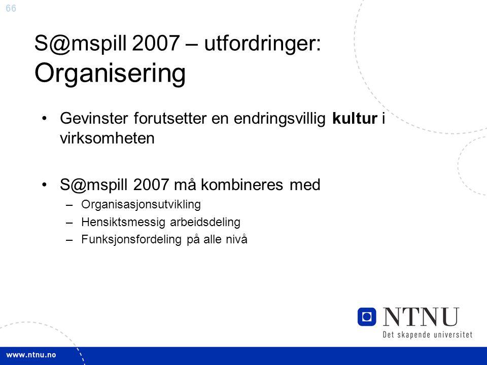 S@mspill 2007 – utfordringer: Organisering