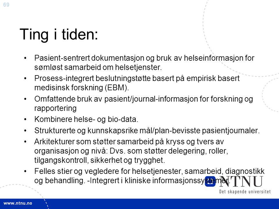 Ting i tiden: Pasient-sentrert dokumentasjon og bruk av helseinformasjon for sømløst samarbeid om helsetjenster.