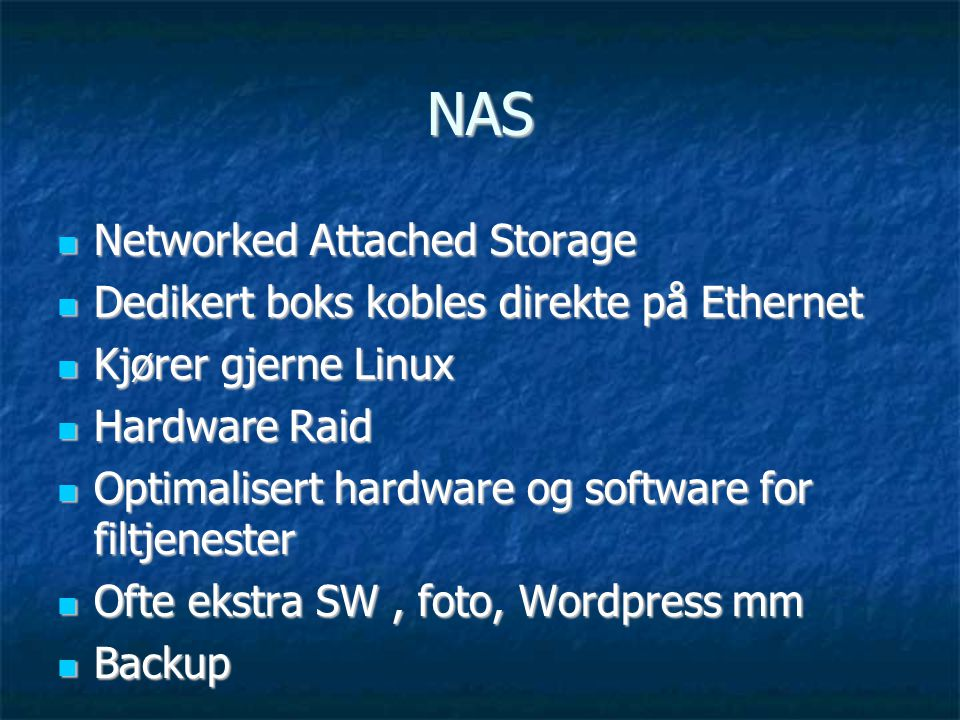 NAS Networked Attached Storage