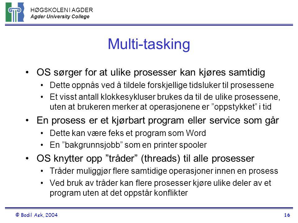 Multi-tasking OS sørger for at ulike prosesser kan kjøres samtidig