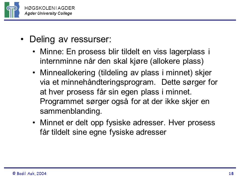 Deling av ressurser: Minne: En prosess blir tildelt en viss lagerplass i internminne når den skal kjøre (allokere plass)