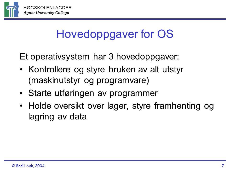 Hovedoppgaver for OS Et operativsystem har 3 hovedoppgaver: