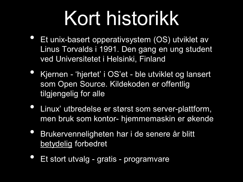 Kort historikk Et unix-basert opperativsystem (OS) utviklet av Linus Torvalds i 1991. Den gang en ung student ved Universitetet i Helsinki, Finland.