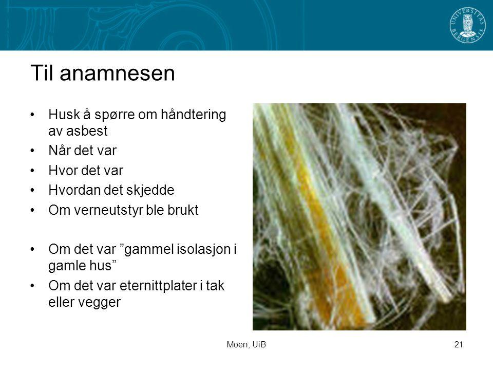 Til anamnesen Husk å spørre om håndtering av asbest Når det var