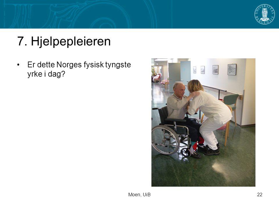 7. Hjelpepleieren Er dette Norges fysisk tyngste yrke i dag Moen, UiB