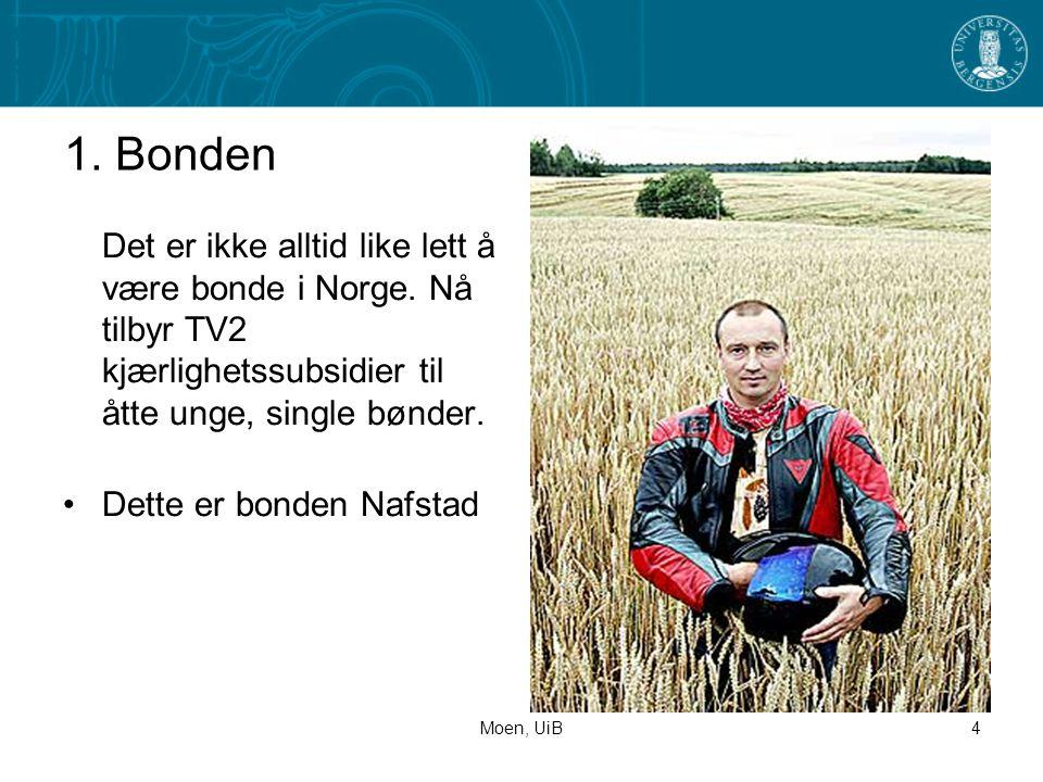 1. Bonden Det er ikke alltid like lett å være bonde i Norge. Nå tilbyr TV2 kjærlighetssubsidier til åtte unge, single bønder.