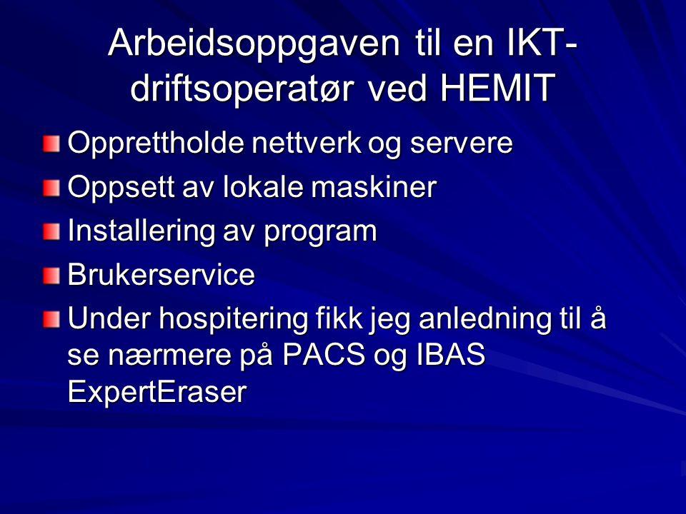 Arbeidsoppgaven til en IKT-driftsoperatør ved HEMIT