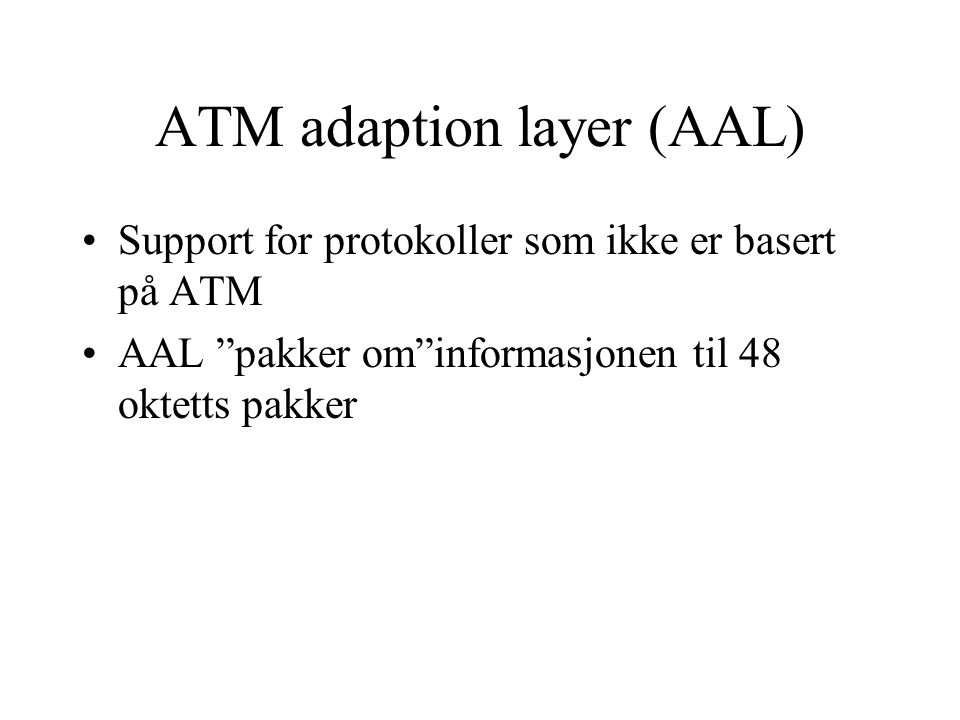 ATM adaption layer (AAL)