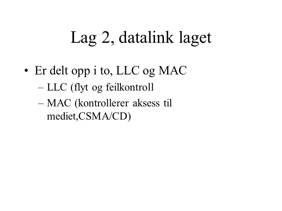 Lag 2, datalink laget Er delt opp i to, LLC og MAC