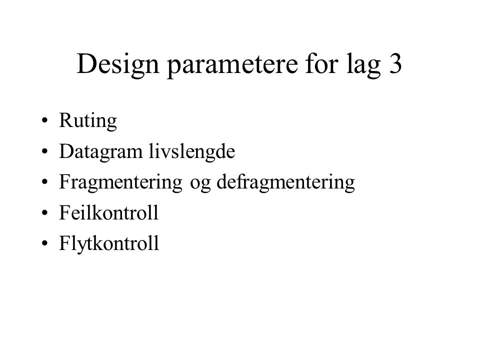 Design parametere for lag 3