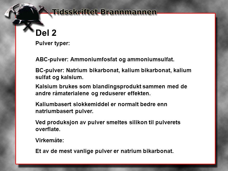 Del 2 Pulver typer: ABC-pulver: Ammoniumfosfat og ammoniumsulfat.