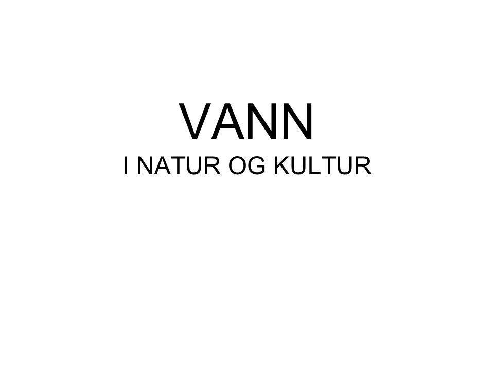 VANN I NATUR OG KULTUR