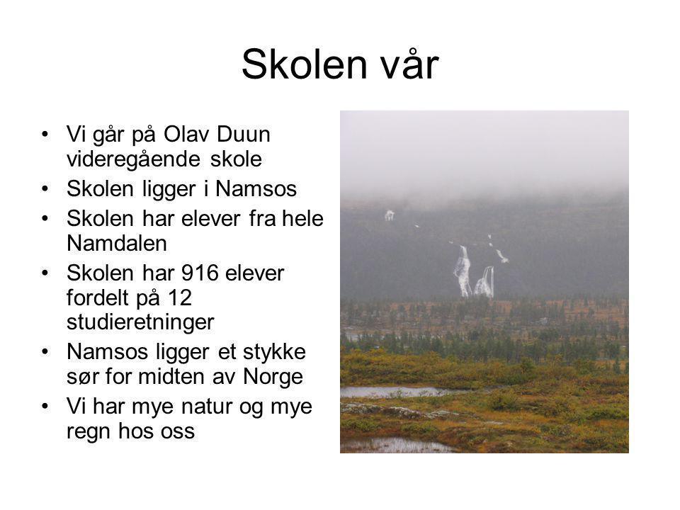 Skolen vår Vi går på Olav Duun videregående skole