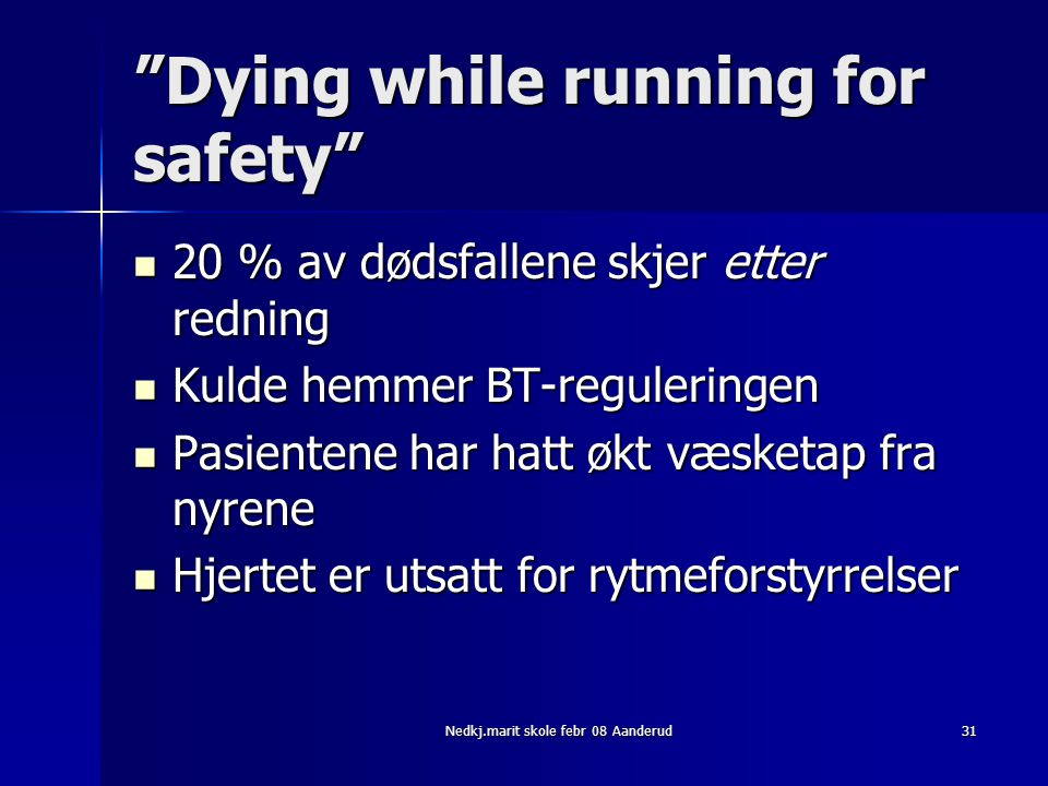 Dying while running for safety