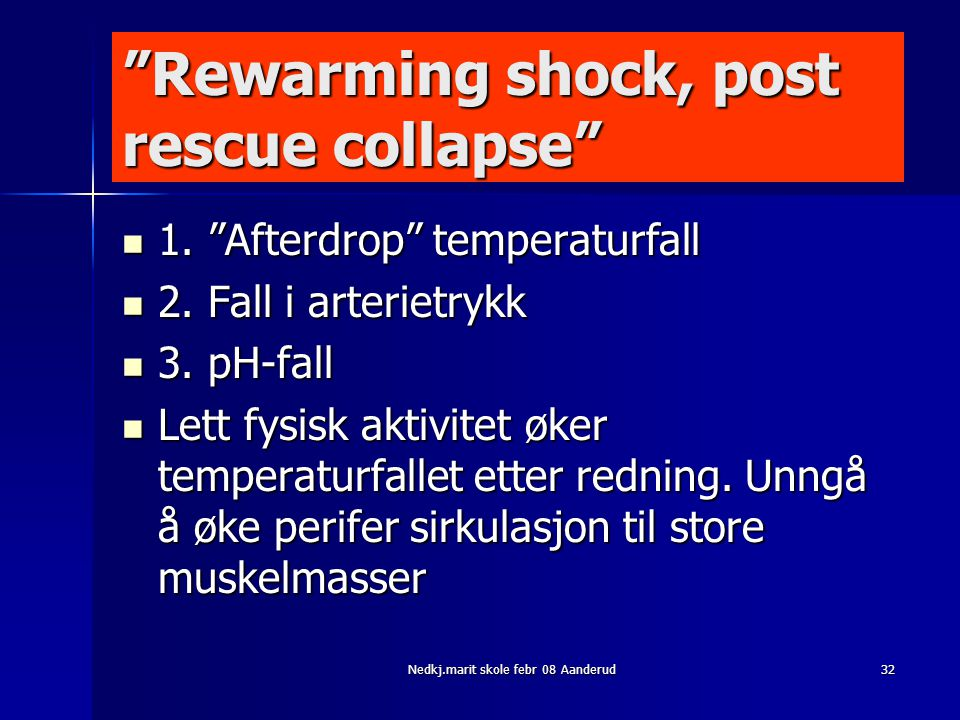 Rewarming shock, post rescue collapse