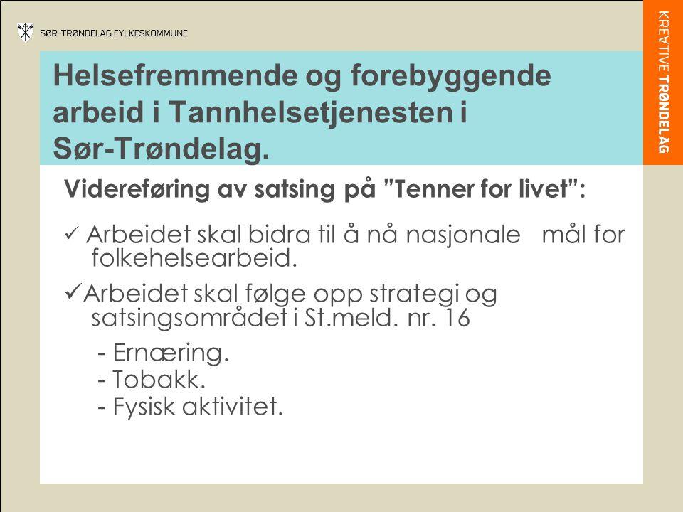 Helsefremmende og forebyggende arbeid i Tannhelsetjenesten i Sør-Trøndelag.