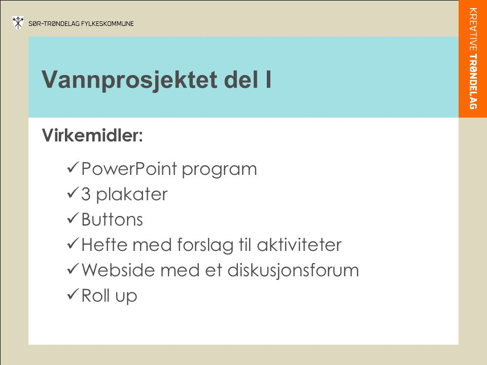 Vannprosjektet del I Virkemidler: PowerPoint program 3 plakater