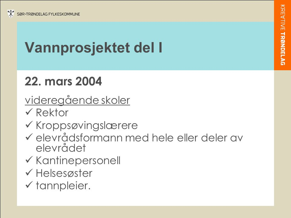 Vannprosjektet del I 22. mars 2004 videregående skoler Rektor