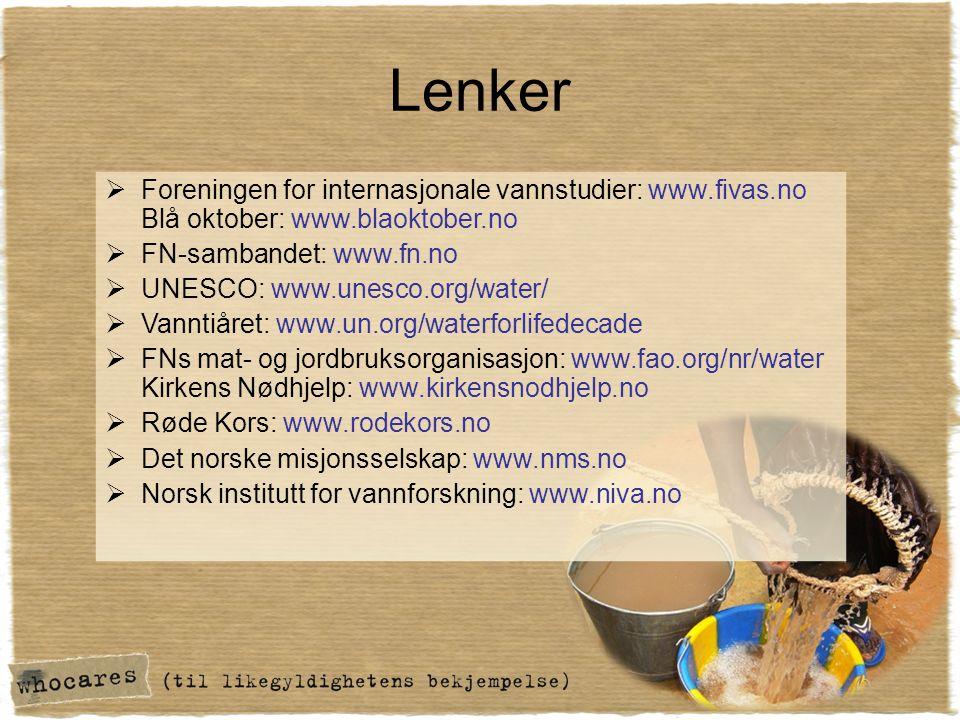 Lenker Foreningen for internasjonale vannstudier: www.fivas.no Blå oktober: www.blaoktober.no. FN-sambandet: www.fn.no.
