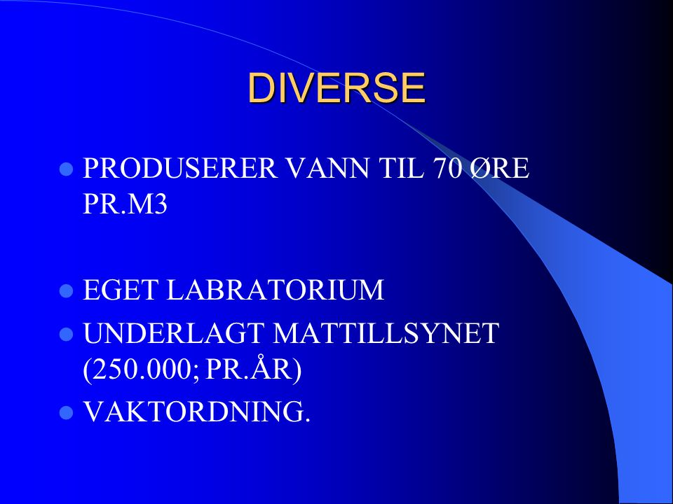 DIVERSE PRODUSERER VANN TIL 70 ØRE PR.M3 EGET LABRATORIUM