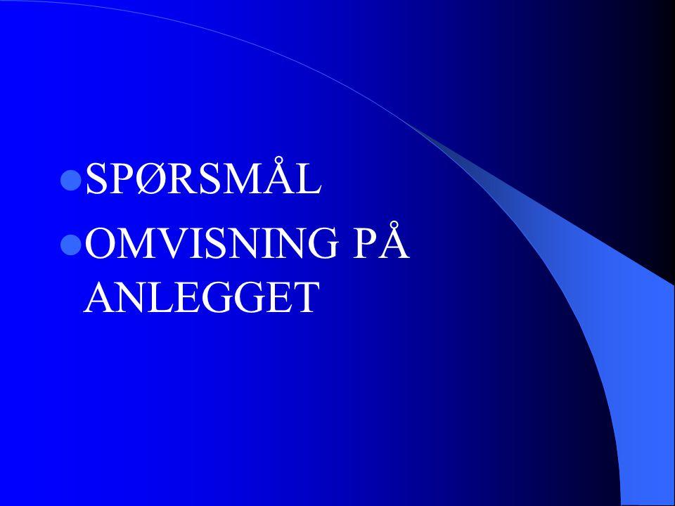 SPØRSMÅL OMVISNING PÅ ANLEGGET