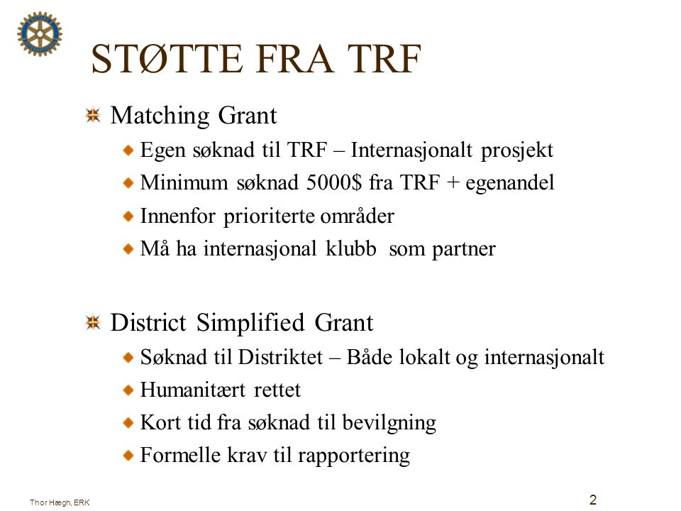 STØTTE FRA TRF Matching Grant District Simplified Grant