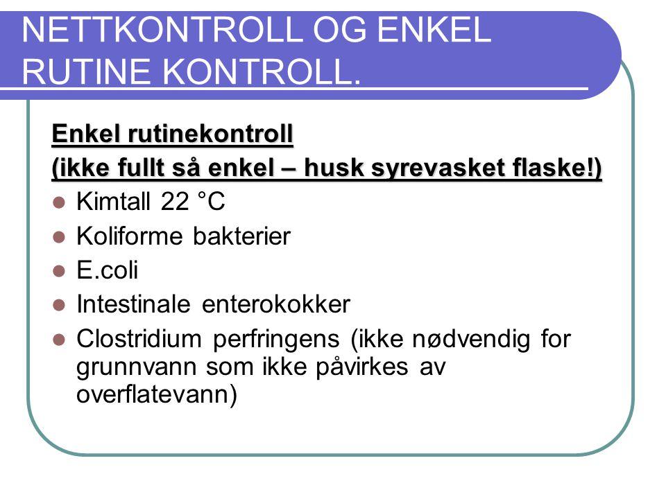NETTKONTROLL OG ENKEL RUTINE KONTROLL.