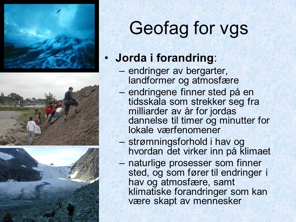 Geofag for vgs Jorda i forandring: