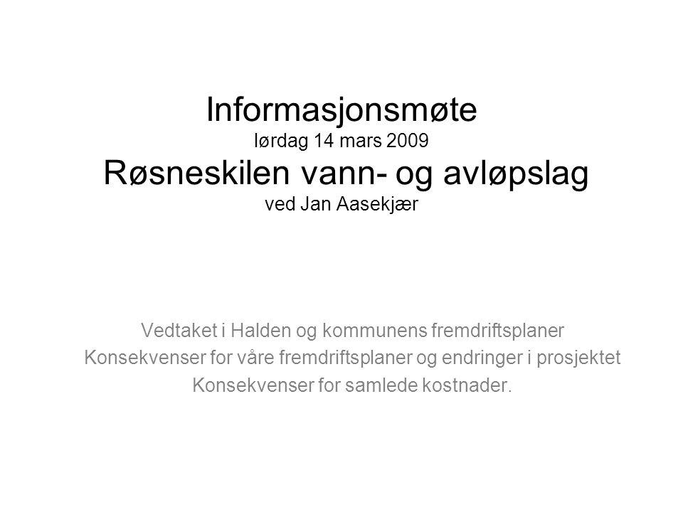 Informasjonsmøte lørdag 14 mars 2009 Røsneskilen vann- og avløpslag ved Jan Aasekjær