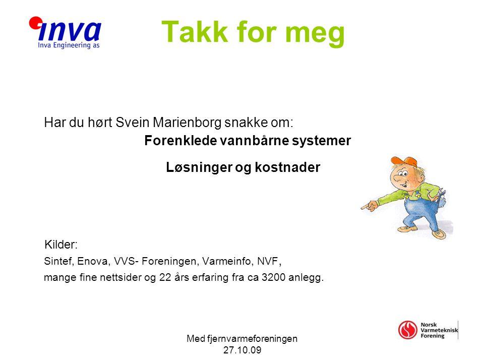 Takk for meg Har du hørt Svein Marienborg snakke om: