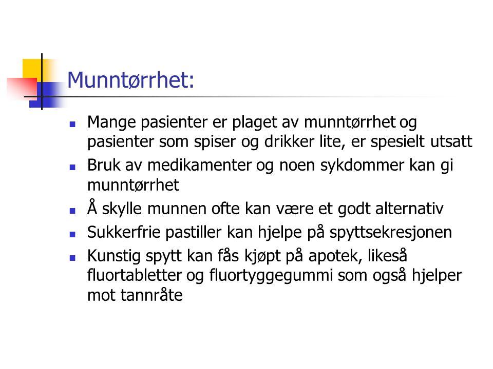 Munntørrhet: Mange pasienter er plaget av munntørrhet og pasienter som spiser og drikker lite, er spesielt utsatt.