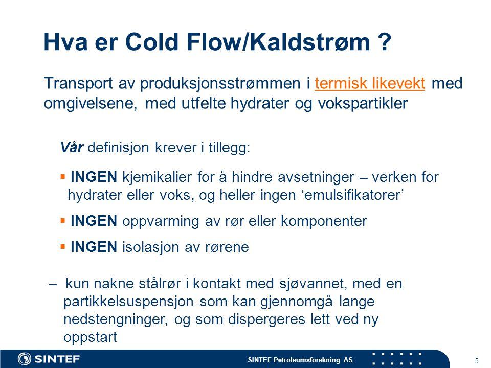 Hva er Cold Flow/Kaldstrøm