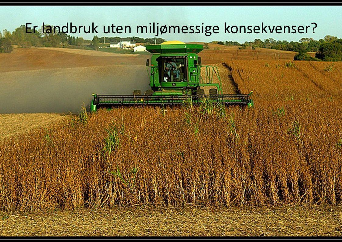 Er landbruk uten miljømessige konsekvenser
