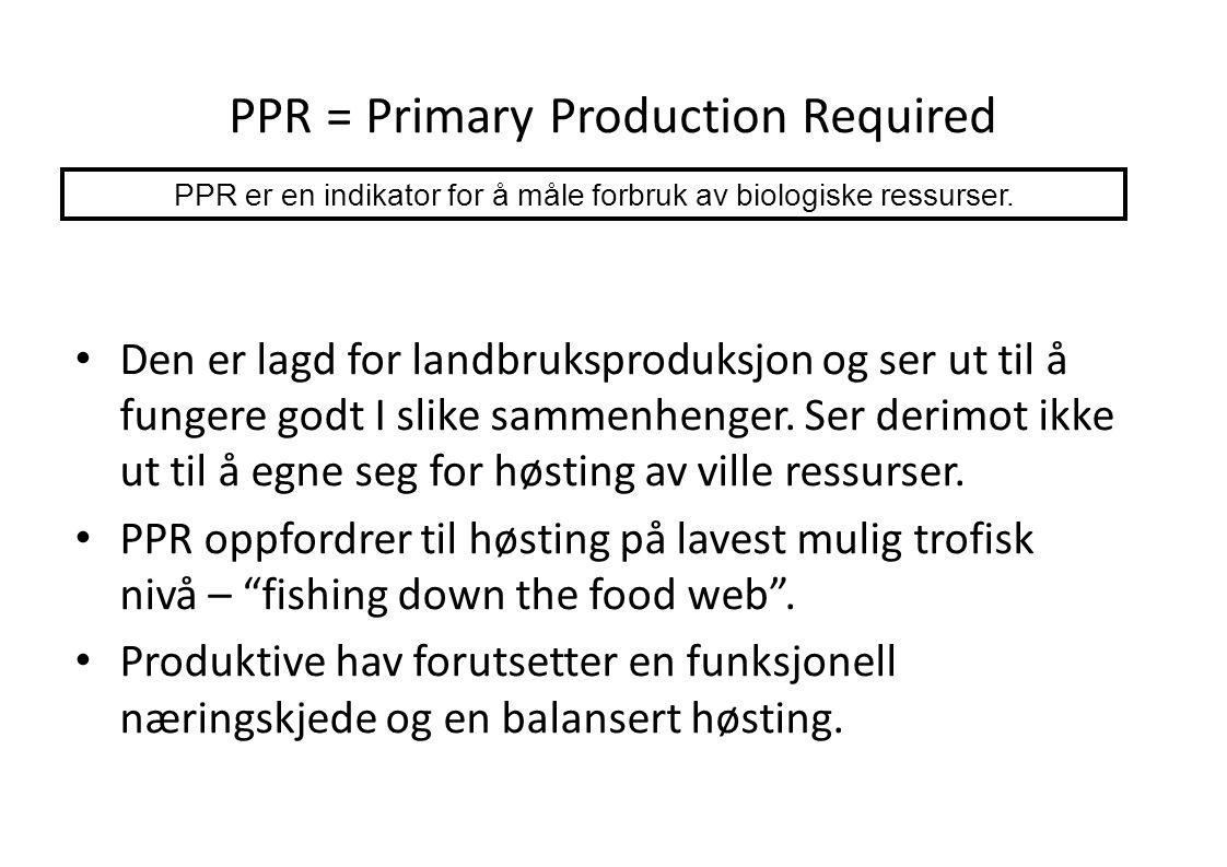 PPR = Primary Production Required