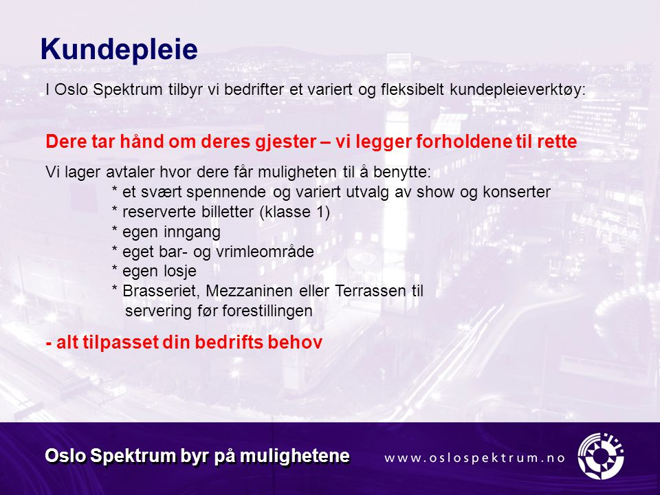 Oslo Spektrum byr på mulighetene