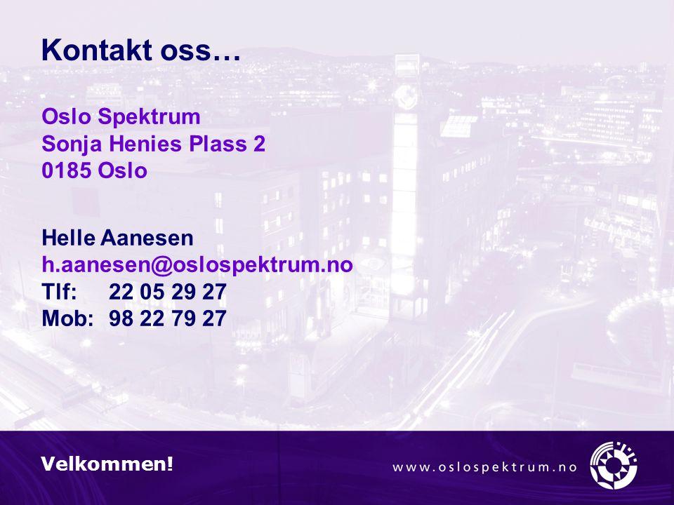Kontakt oss… Oslo Spektrum Sonja Henies Plass 2 0185 Oslo