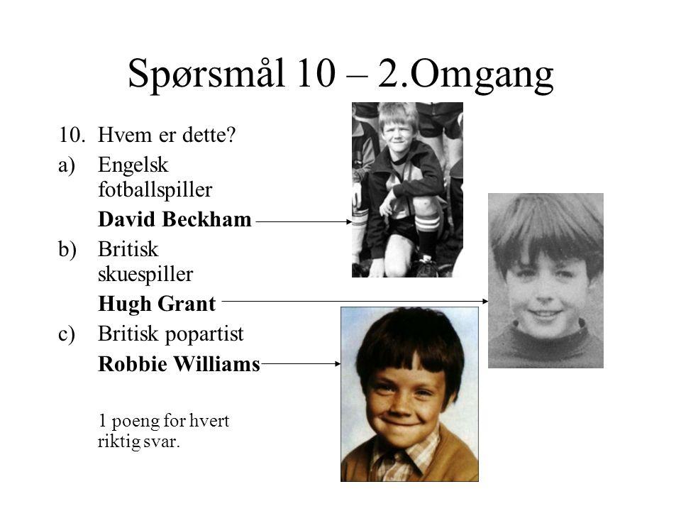 Spørsmål 10 – 2.Omgang Hvem er dette Engelsk fotballspiller