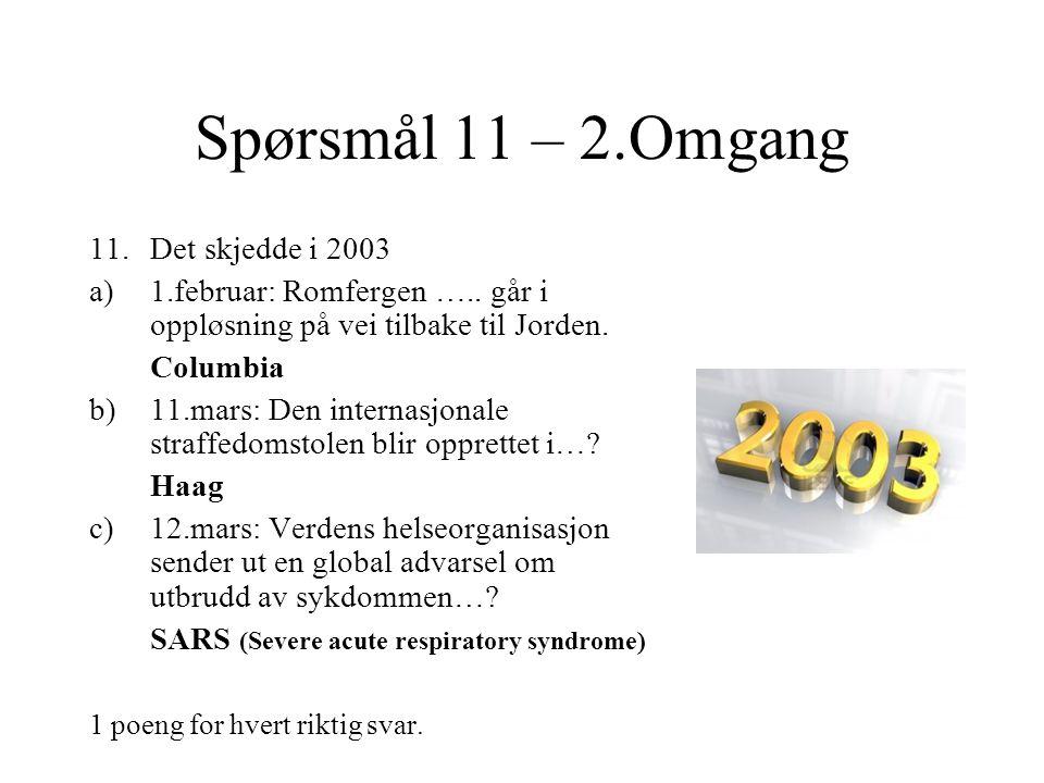 Spørsmål 11 – 2.Omgang Det skjedde i 2003
