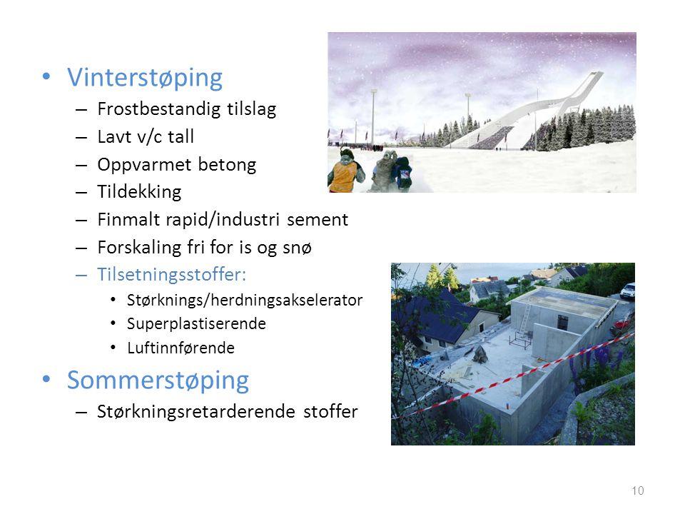 Vinterstøping Sommerstøping Frostbestandig tilslag Lavt v/c tall