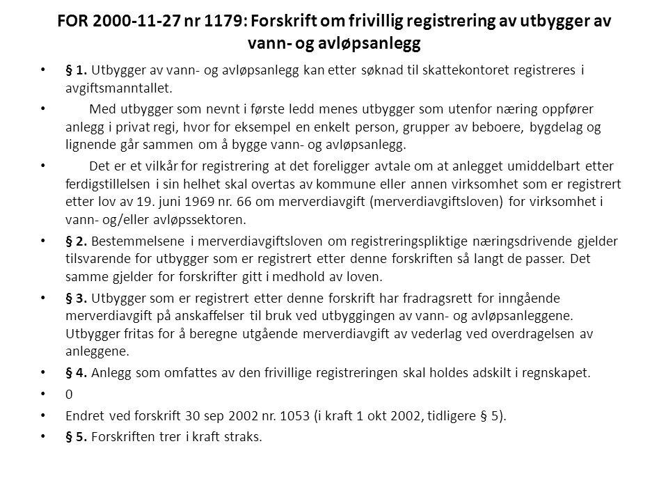 FOR 2000-11-27 nr 1179: Forskrift om frivillig registrering av utbygger av vann- og avløpsanlegg