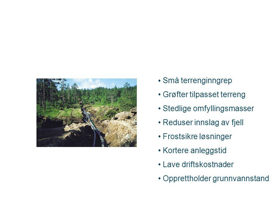 Små terrenginngrep Grøfter tilpasset terreng. Stedlige omfyllingsmasser. Reduser innslag av fjell.