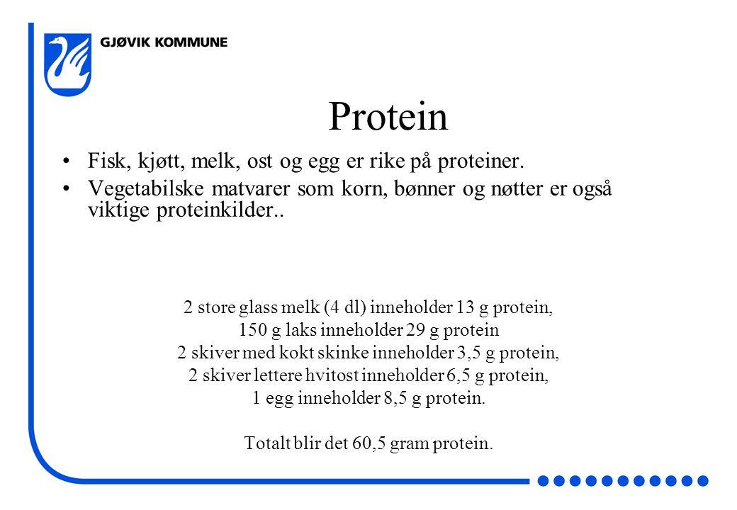Protein Fisk, kjøtt, melk, ost og egg er rike på proteiner.
