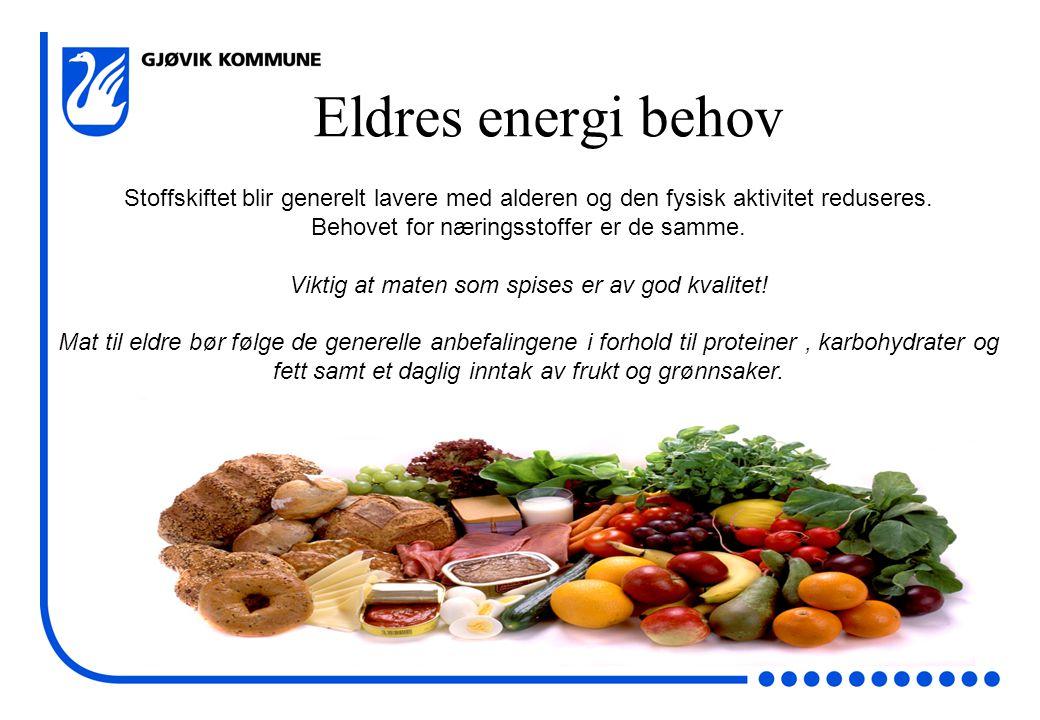Eldres energi behov Stoffskiftet blir generelt lavere med alderen og den fysisk aktivitet reduseres.