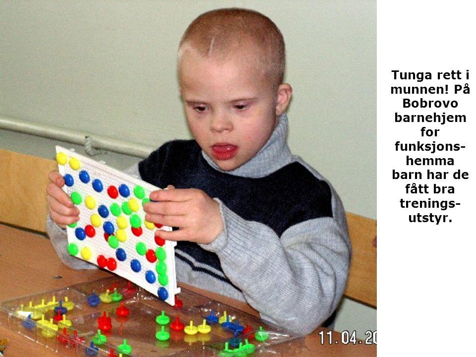 Tunga rett i munnen! På Bobrovo barnehjem for funksjons-hemma barn har de fått bra trenings-utstyr.
