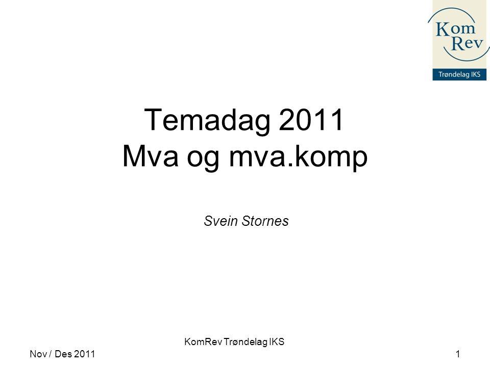 Svein Stornes Temadag 2011 Mva og mva.komp Nov / Des 2011