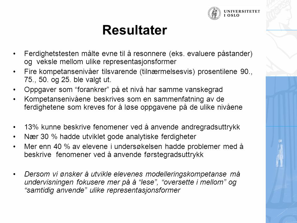 Resultater Ferdighetstesten målte evne til å resonnere (eks. evaluere påstander) og veksle mellom ulike representasjonsformer.