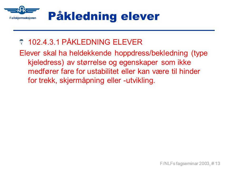 Påkledning elever 102.4.3.1 PÅKLEDNING ELEVER