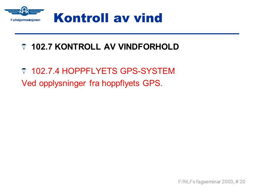 Kontroll av vind 102.7 KONTROLL AV VINDFORHOLD